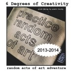 Random Acts of Art Adventure | 6 Degrees of Creativity